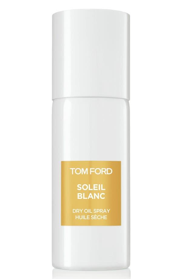 Alternate Image 1 Selected - Tom Ford Soleil Blanc Dry Oil Spray
