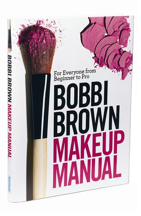 Alternate Image 1 Selected - Bobbi Brown Makeup Manual