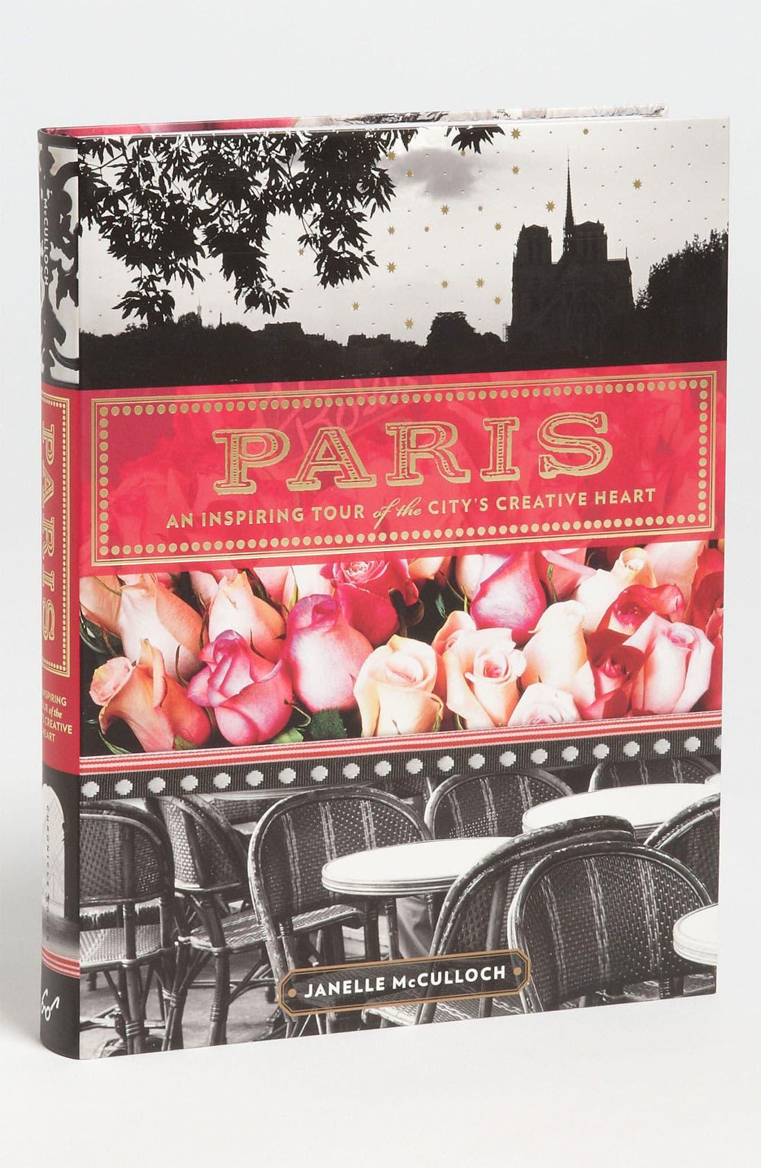 Alternate Image 1 Selected - 'Paris: An Inspiring Tour of the City's Creative Heart'