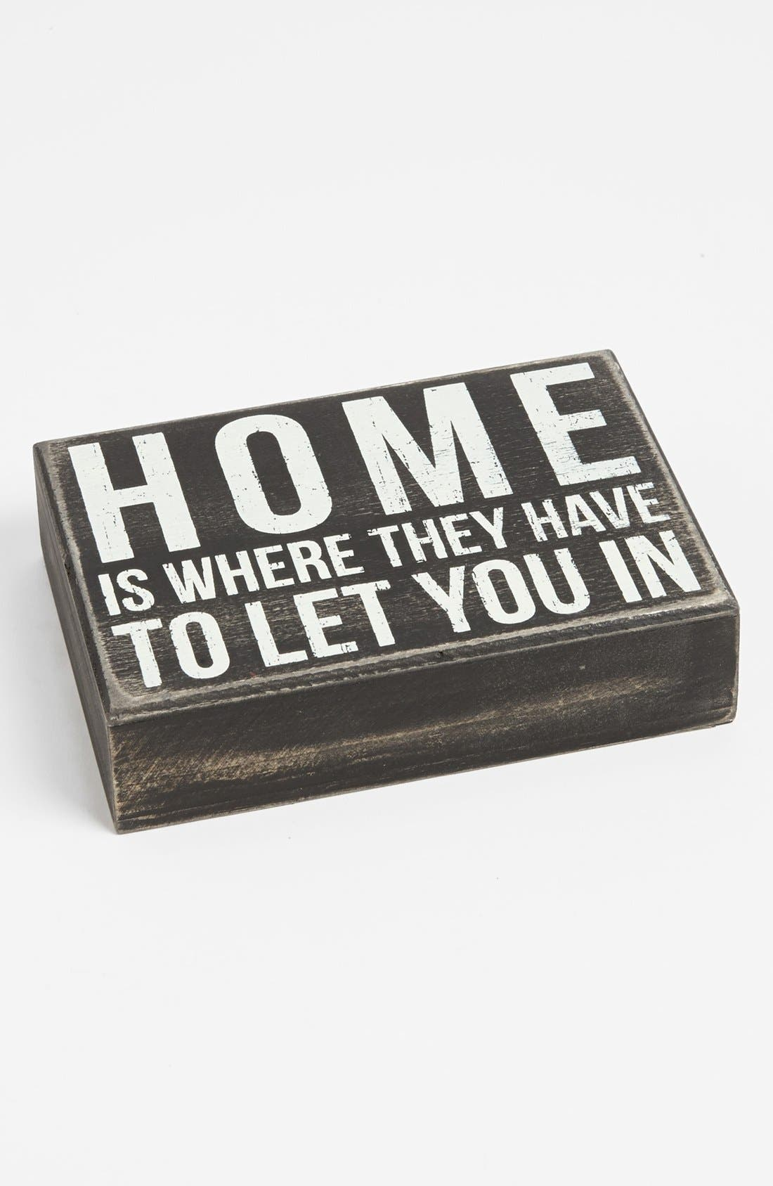 Main Image - Primitives by Kathy 'Home Is Where They Have to Let You In' Box Sign