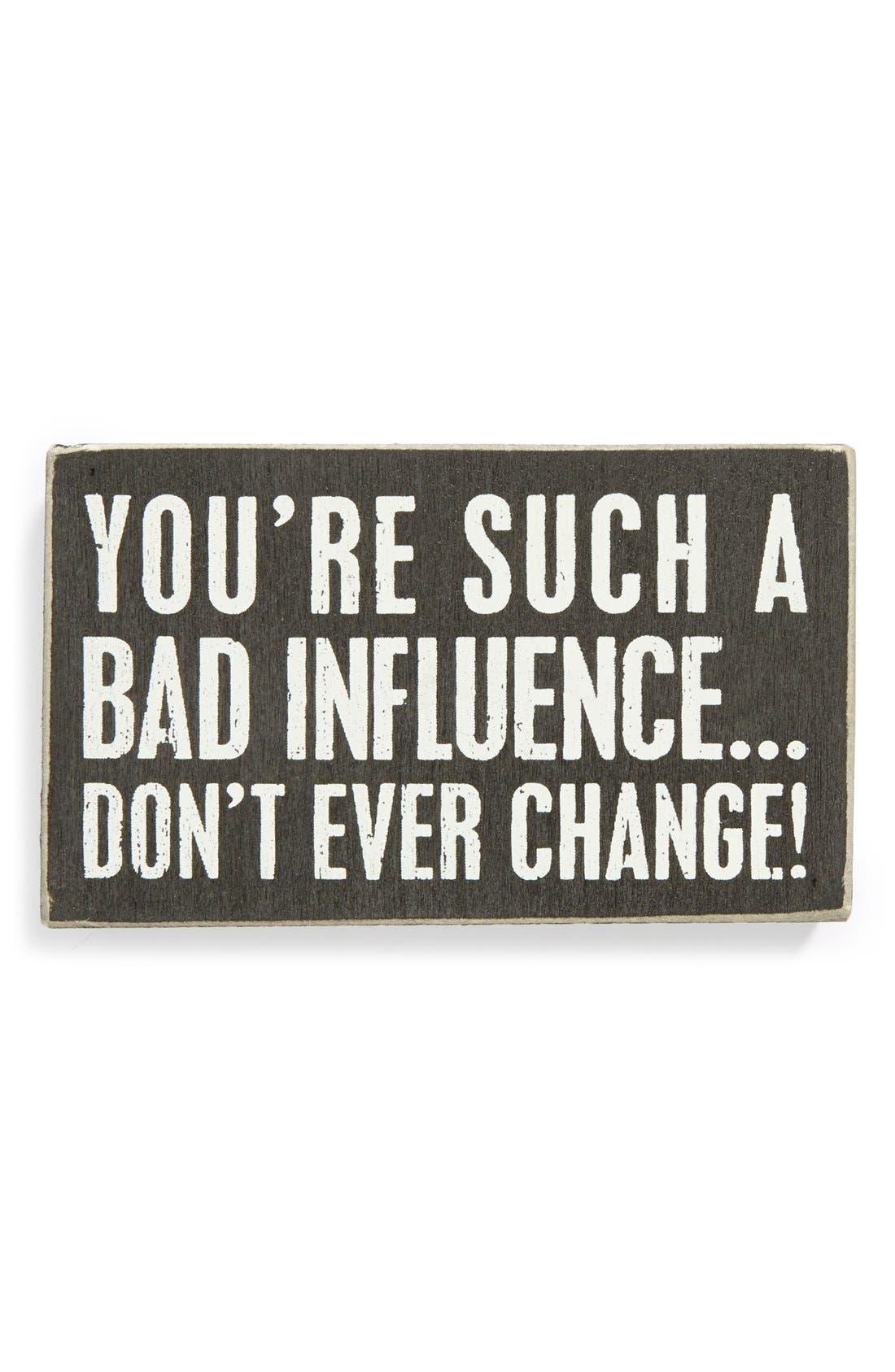 Main Image - Primitives by Kathy 'Bad Influence' Box Sign