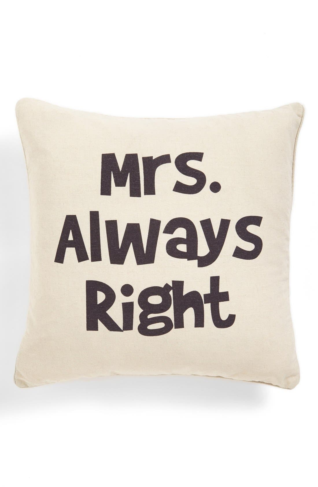 Alternate Image 1 Selected - Levtex 'Mrs. Always Right' Pillow