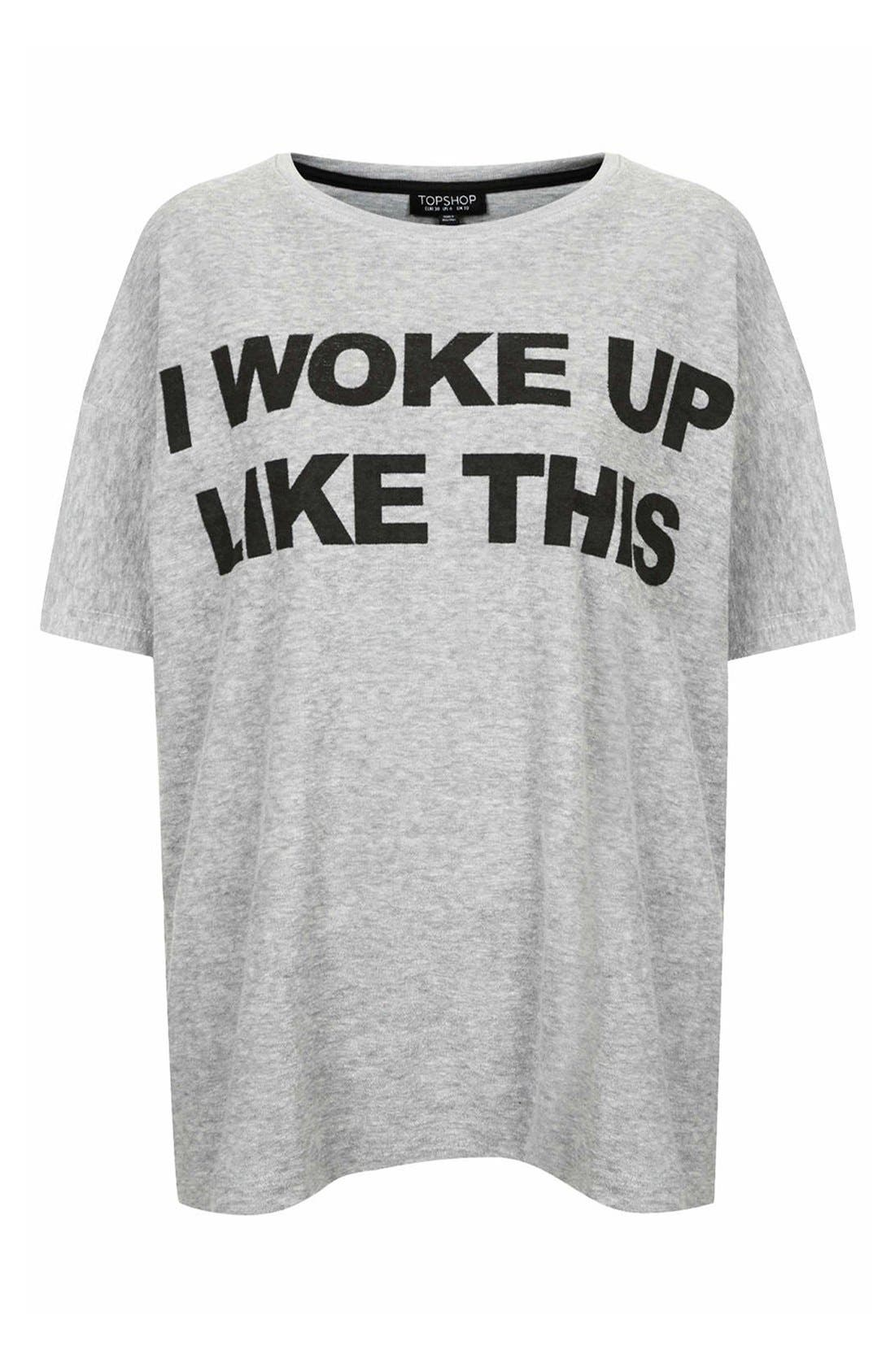 Alternate Image 3  - Topshop 'I Woke Up Like This' Tee