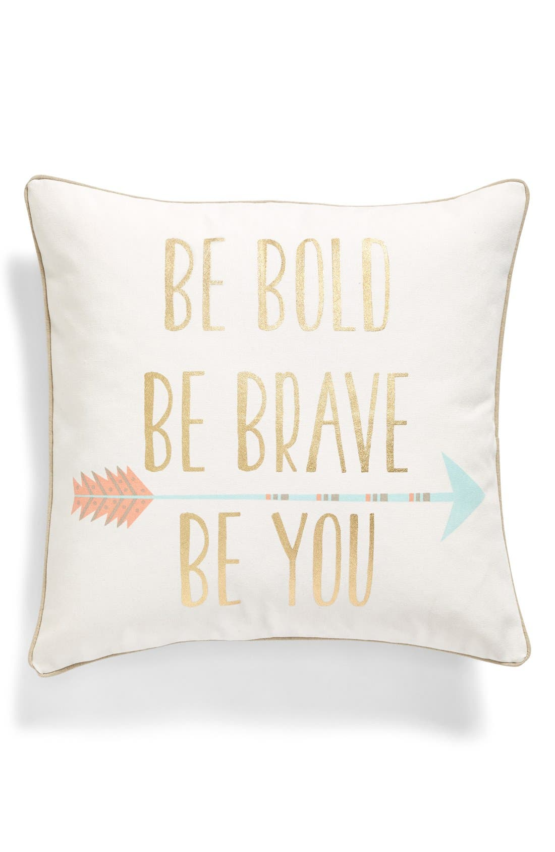 Alternate Image 1 Selected - Levtex 'Be Bold, Be Brave, Be You' Pillow