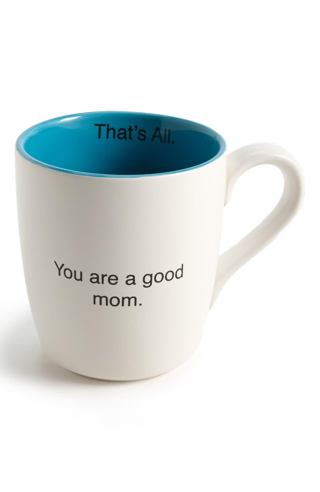 Main Image - 'That's All - You Are a Good Mom' Mug