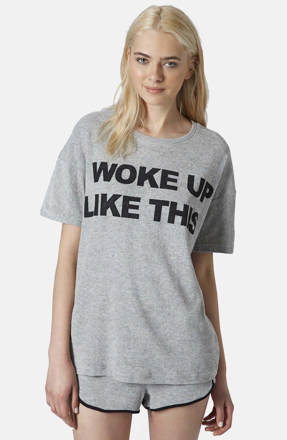 Main Image - Topshop 'I Woke Up Like This' Tee