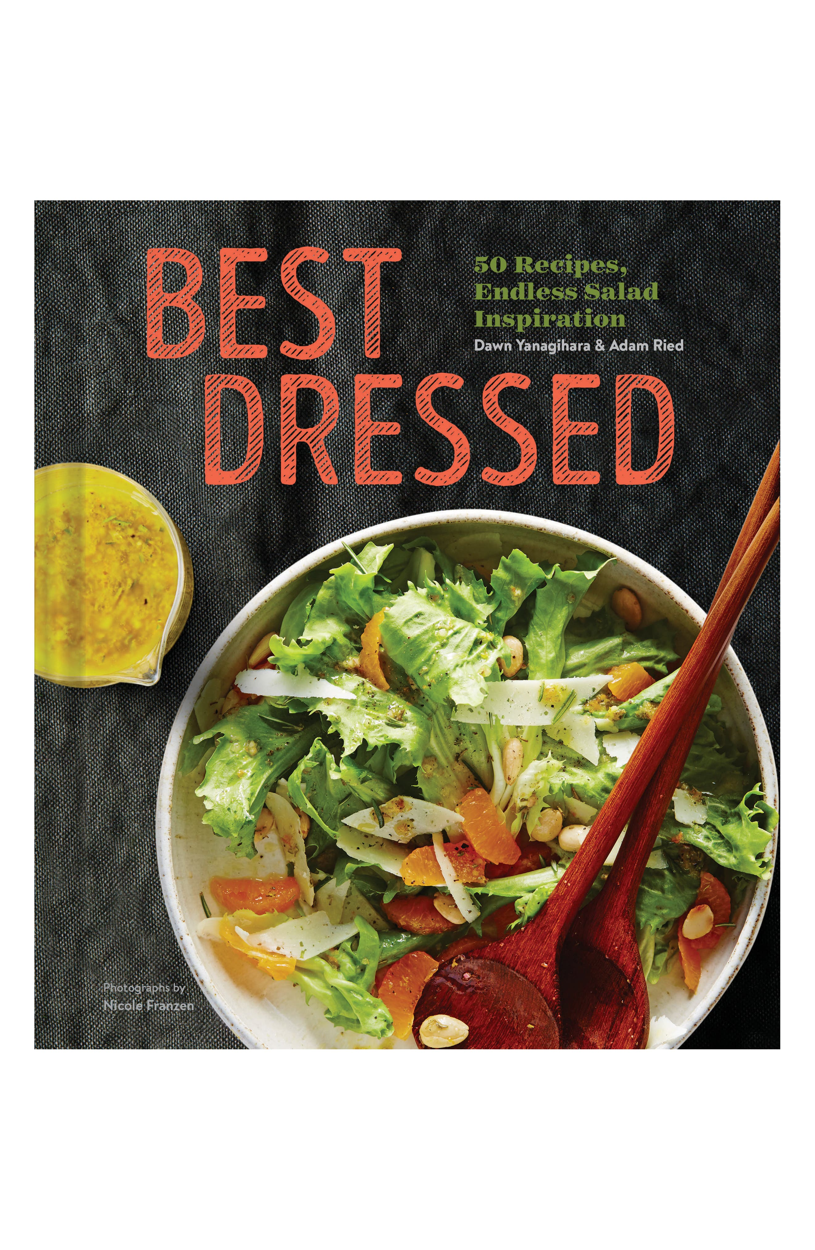 Best Dressed: 50 Recipes, Endless Salad Inspiration Book