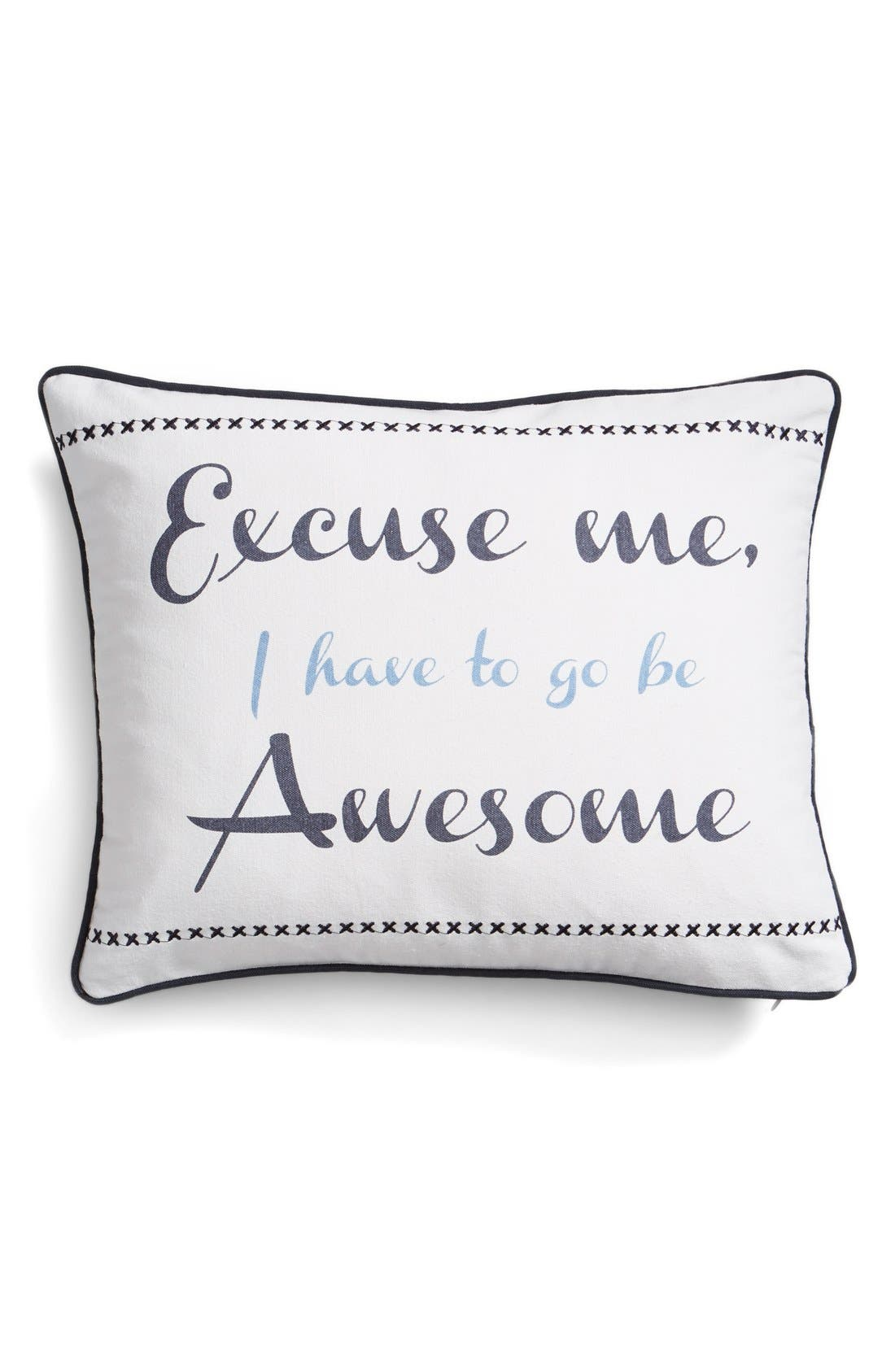 Alternate Image 1 Selected - Levtex 'Excuse Me, I Have To Go Be Awesome' Pillow