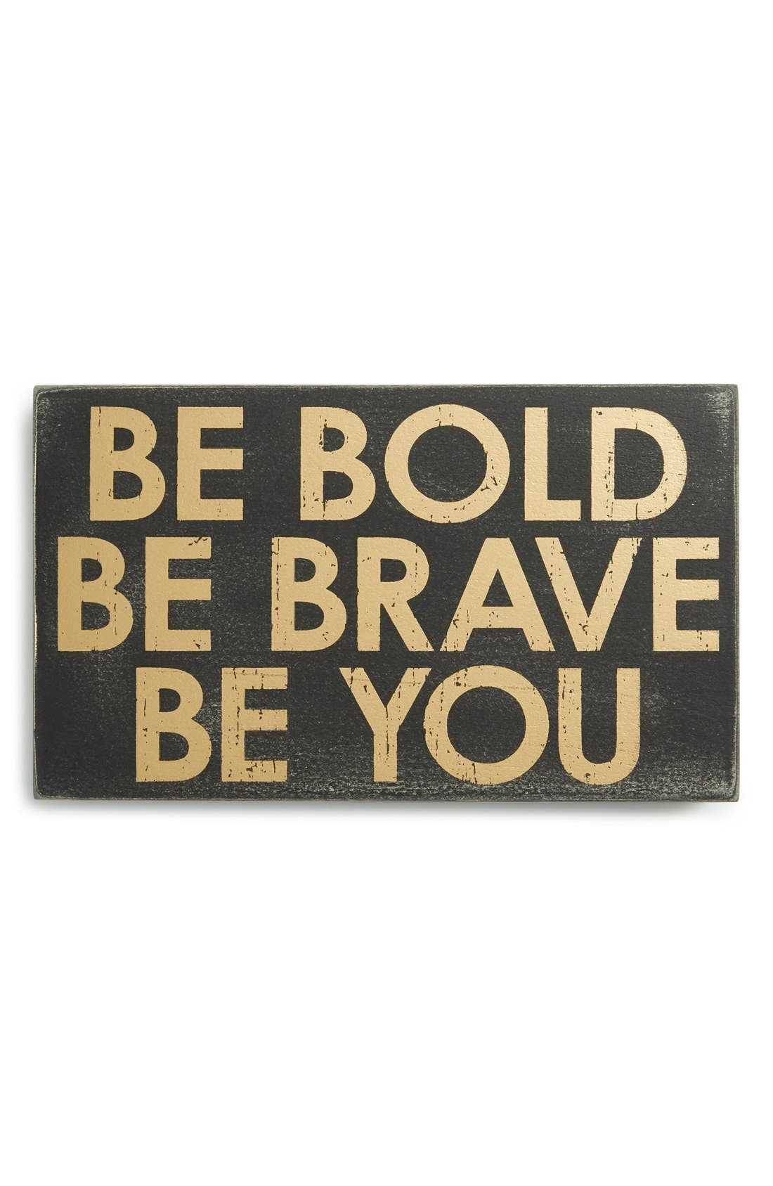 Alternate Image 1 Selected - Primitives by Kathy 'Be Bold, Be Brave, Be You' Box Sign