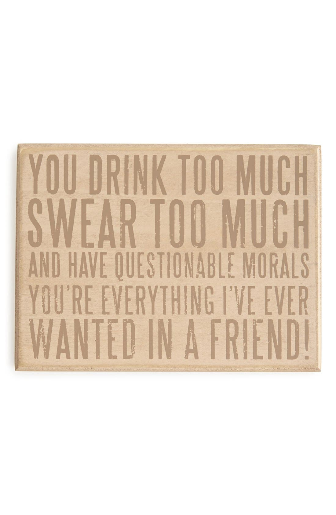 Main Image - Primitives by Kathy 'You Drink Too Much' Box Sign