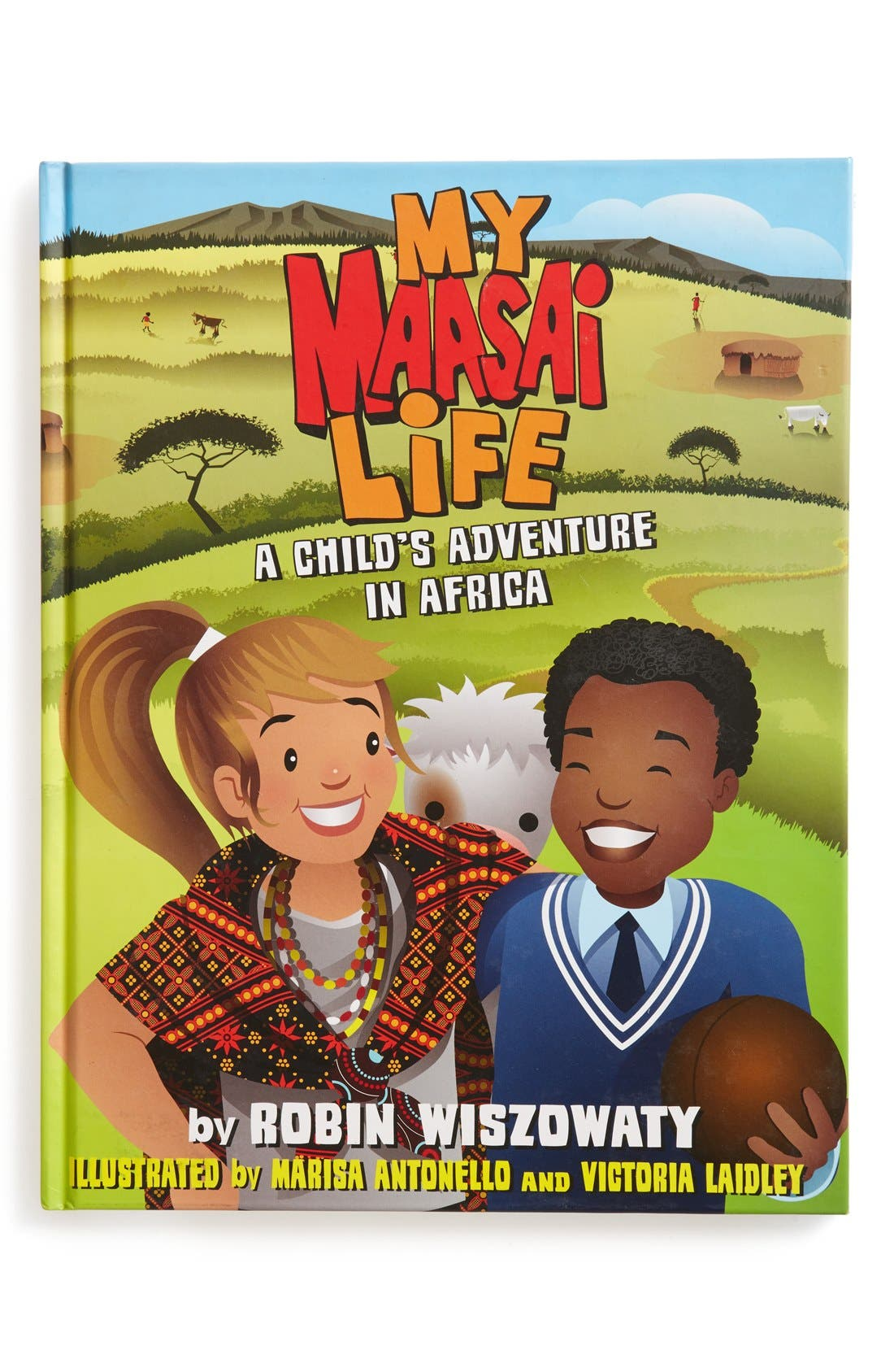 My Maasai Life: A Child's Adventure in Africa Book