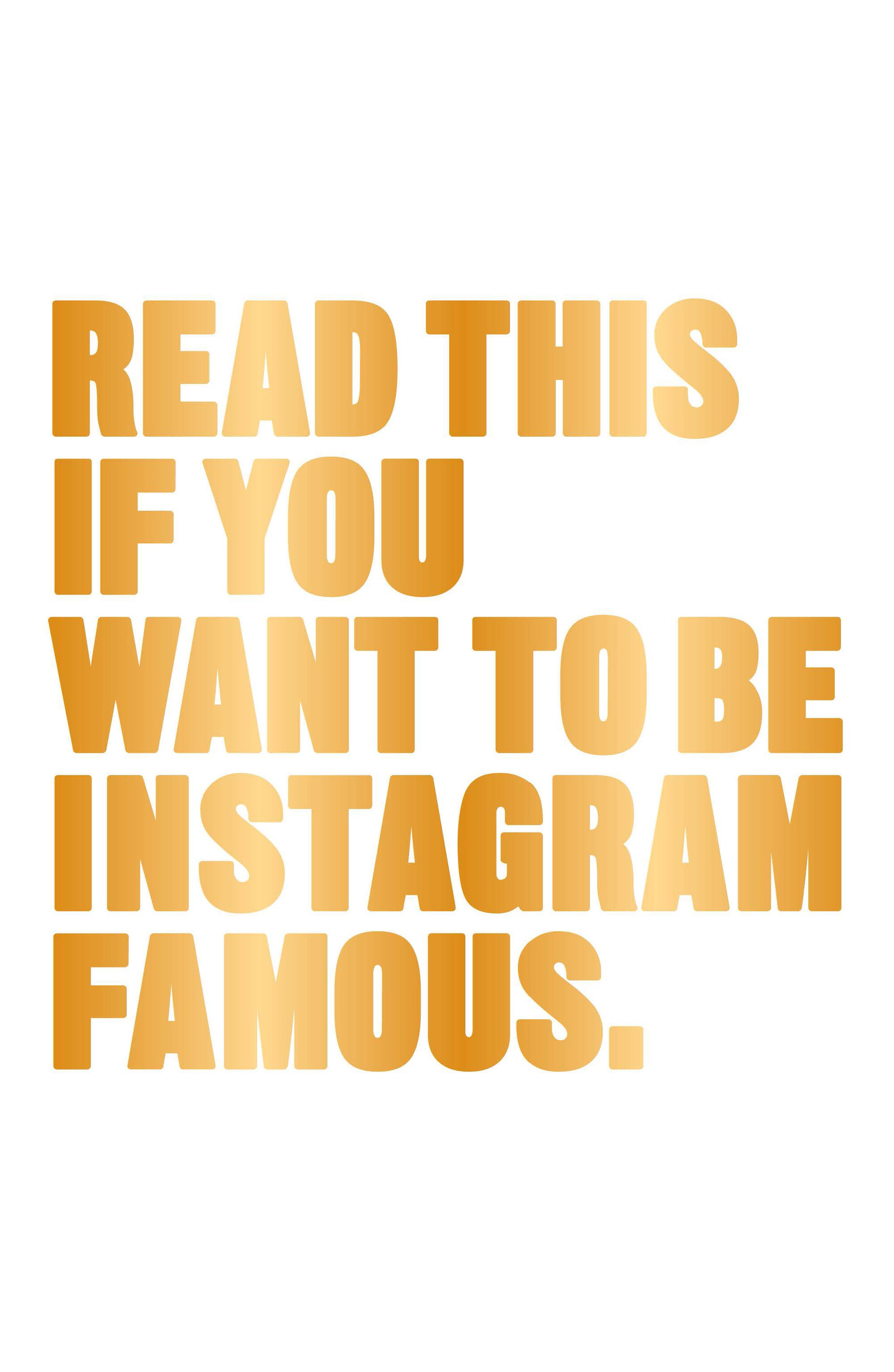 Read This If You Want to Be Instagram Famous Book