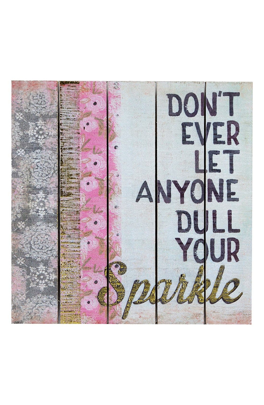Main Image - Natural Life 'Don't Ever Let Anyone Dull Your Sparkle' Wood Wall Art