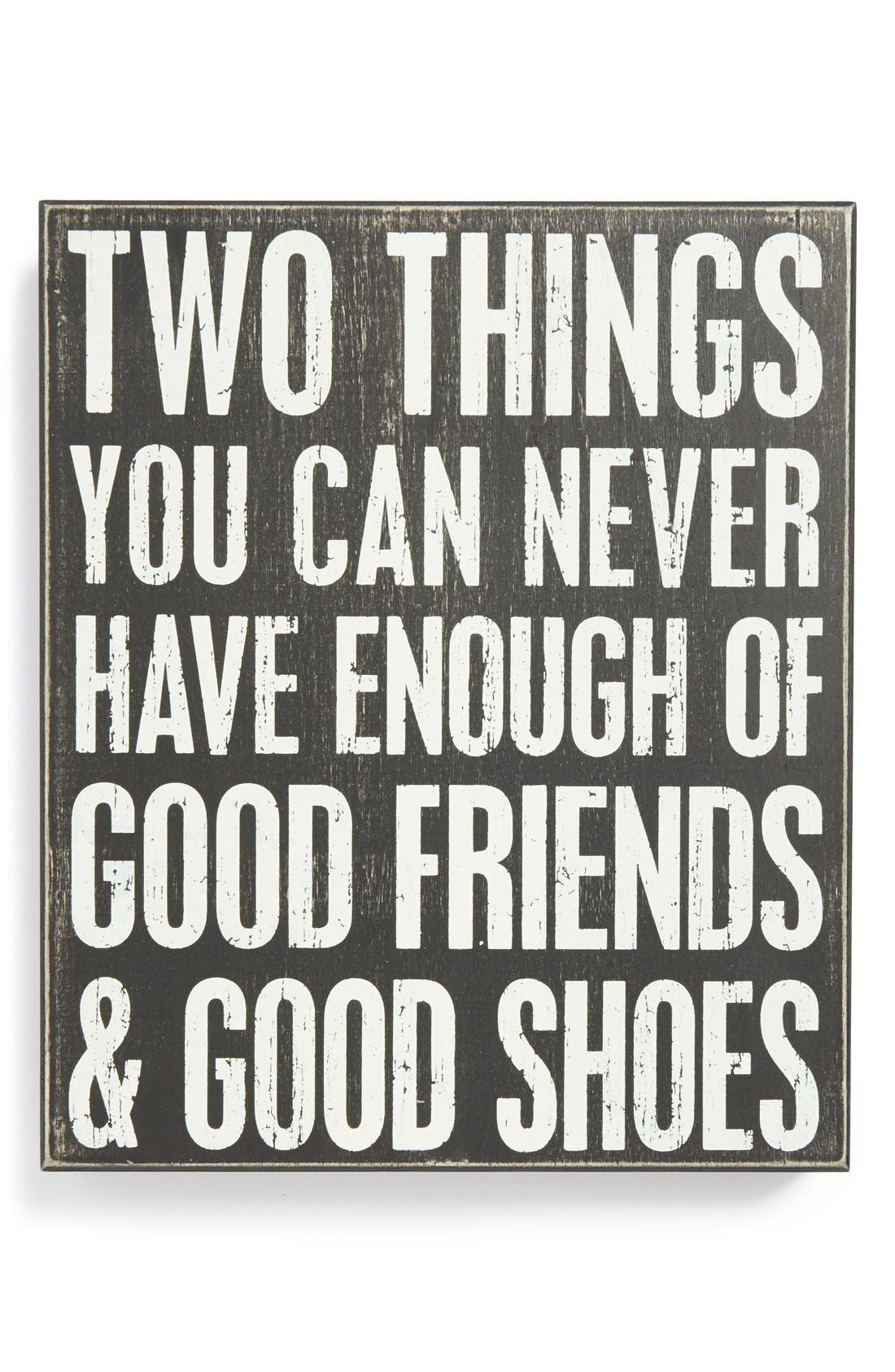 Main Image - Primitives by Kathy 'Two Things You Can Never Have Enough of - Good Friends & Good Shoes' Box Sign