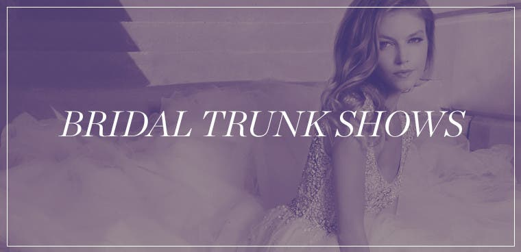 Bridal Trunk Shows