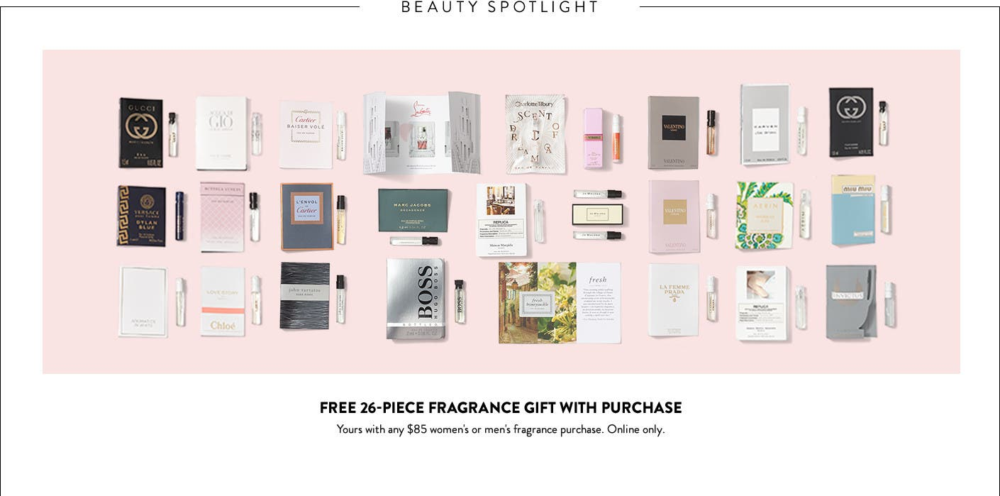 Free 26-piece fragrance gift with $85 women's or men's fragrance purchase. Online only.