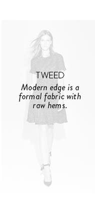 Tweed dresses: modern edge is a formal fabric with raw hems.