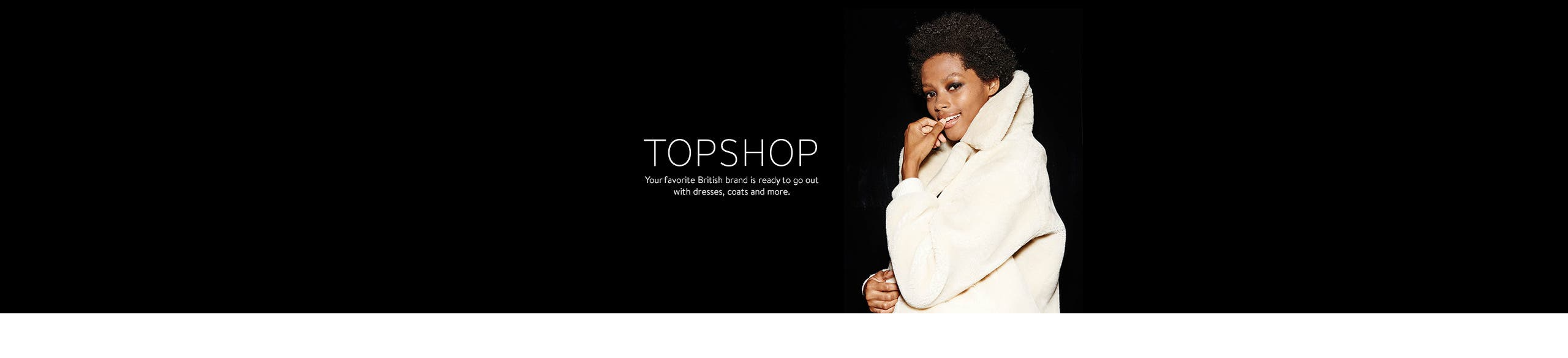 Topshop dresses, coats and more.