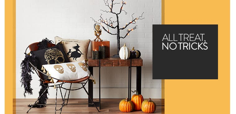 All treat, no tricks. Shop holiday decor for Halloween.