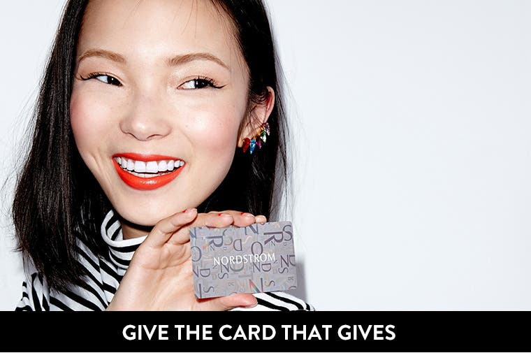 Give the card that gives: the Nordstrom Gift Card.