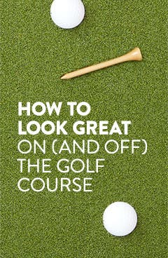 How to look great on and off the golf course.