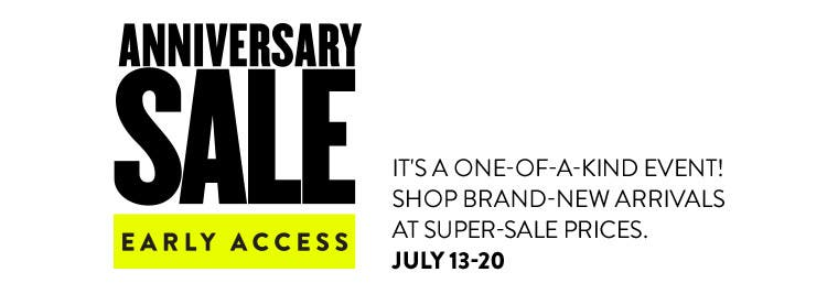 Anniversary Sale Early Access, July 13-20. Want in early? The card's the key.