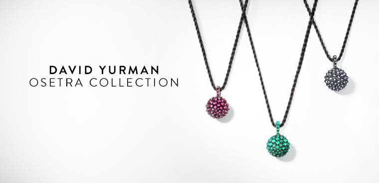 David Yurman Osetra collection.