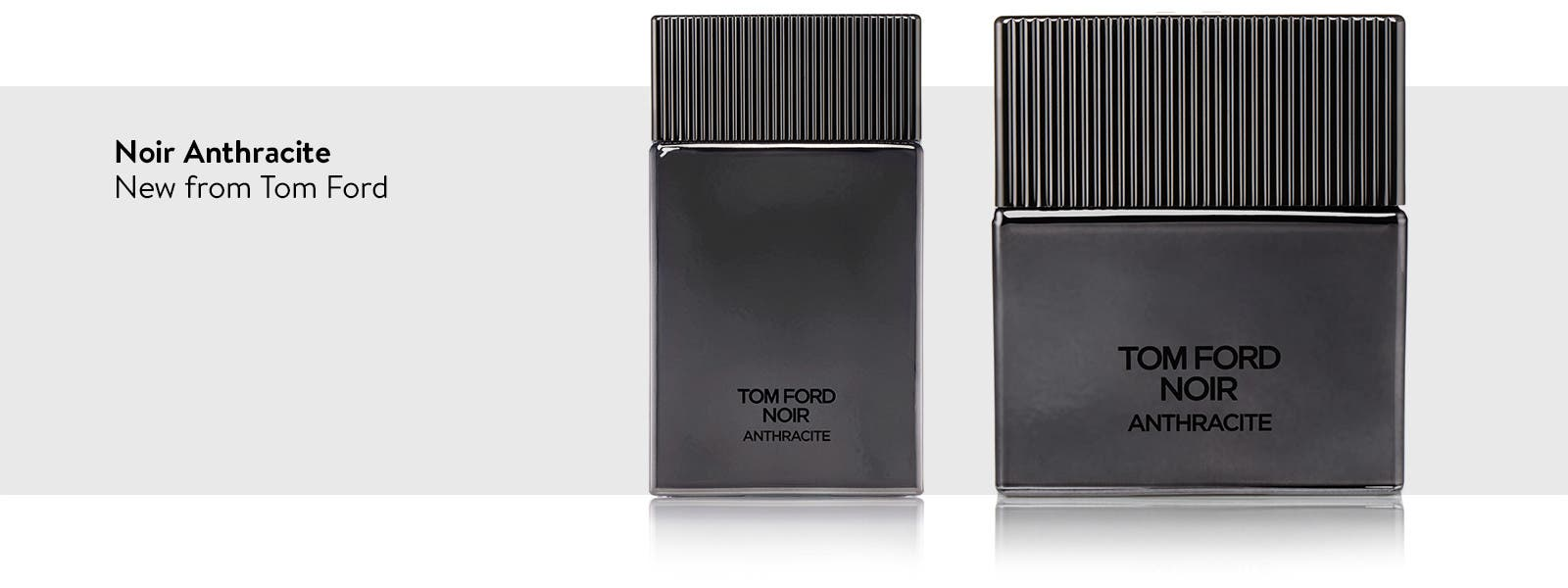 Noir Anthracite: new from Tom Ford.