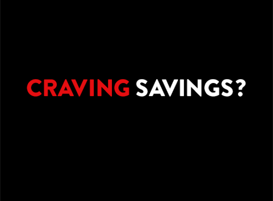 Craving savings? Find great deals on our sale items.