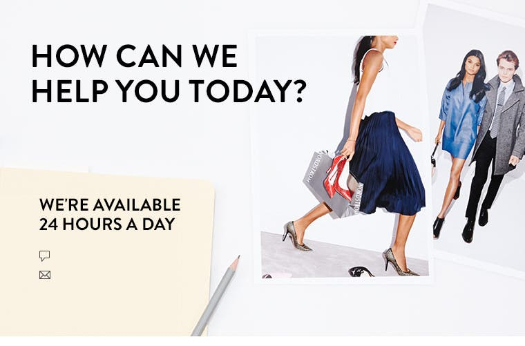 Nordstrom customer service: we're available 24 hours a day.