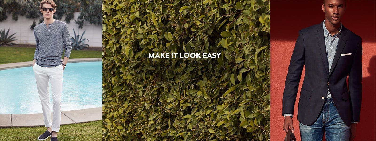 Make it look easy.