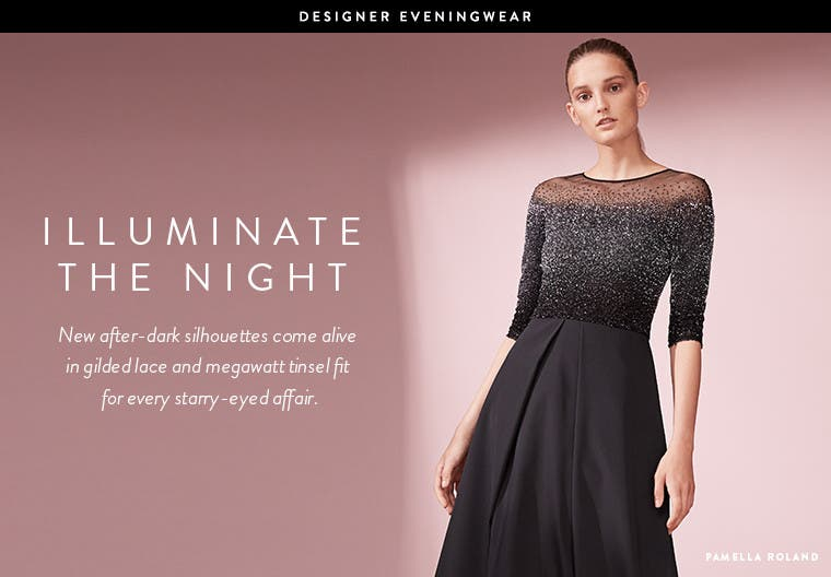 Designer eveningwear to illuminate the night. From Pamella Roland and more.