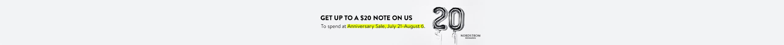 Nordstrom Rewards: get up to a $20 Note on us to spend at Anniversary Sale, July 21-August 6.