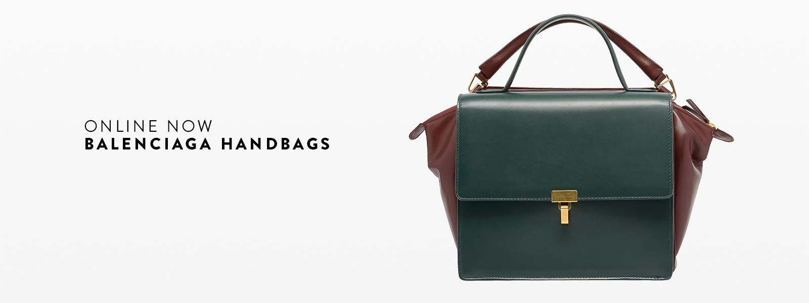 Online now: Balenciaga handbags.