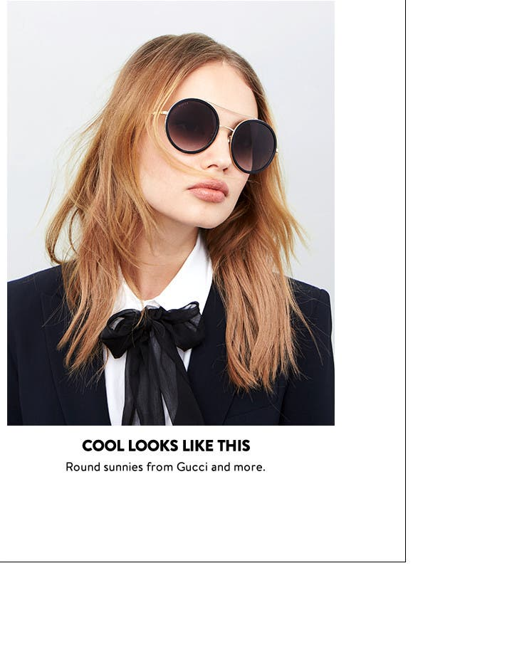 Cool looks like this: round sunglasses for women.