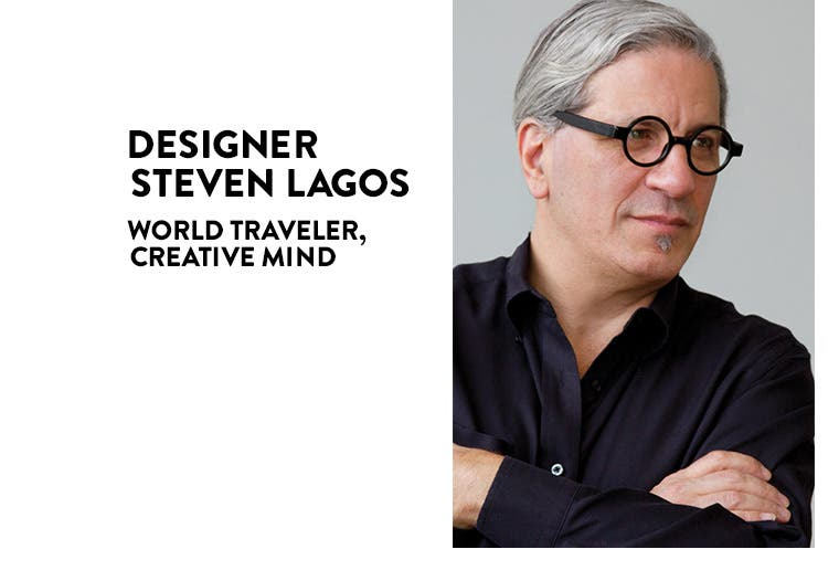 Designer Steven Lagos: world traveler, creative mind.