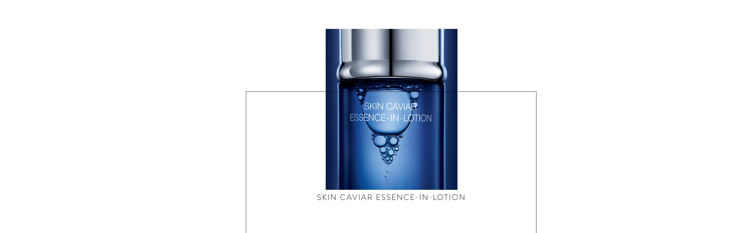 Skin Caviar Essence-in-Lotion.