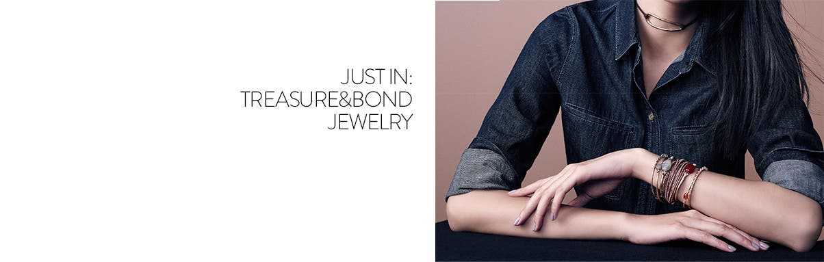 Just in: treasure and bond jewelry.