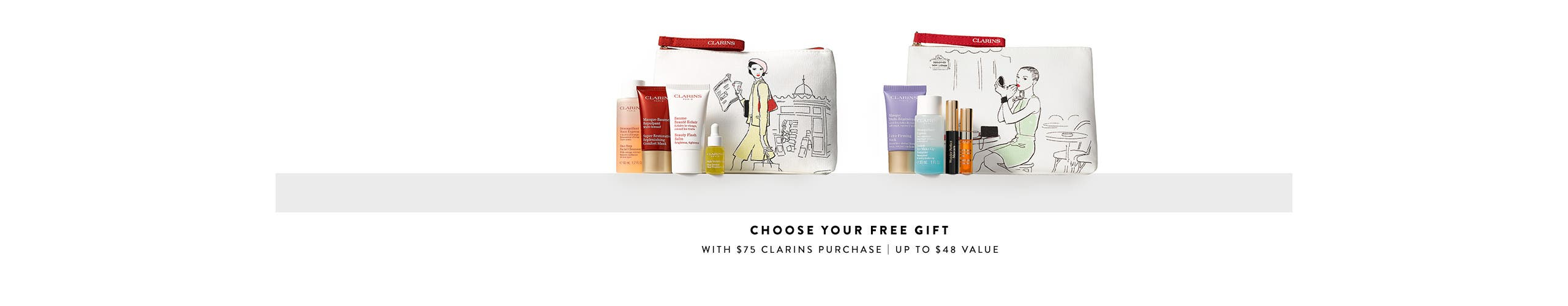 Choose your free gift with $75 Clarins purchase. Up to $48 value.