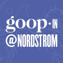 Pop-In@Nordstrom: GOOP. March 12 to June 25, 2017.