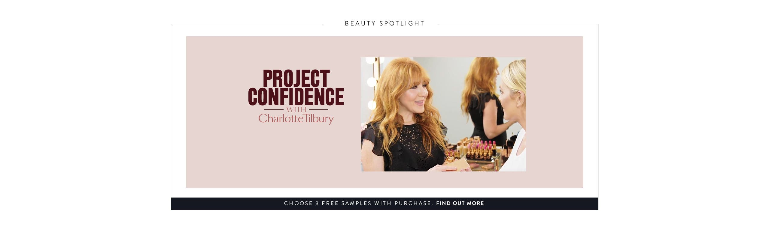 Project Confidence with Charlotte Tilbury. Choose 3 free samples with purchase.
