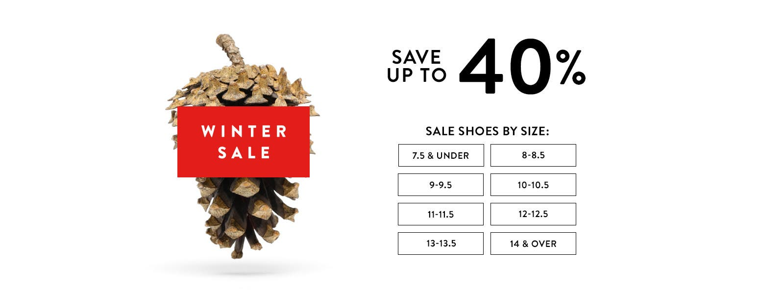 Winter Sale: save up to 40% now through February 26.