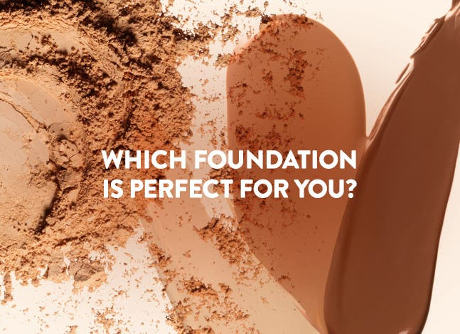 Which foundation is perfect for you?