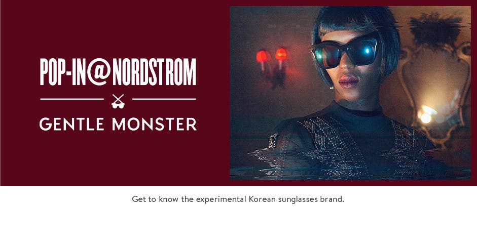 Pop-In@Nordstrom x Gentle Monster. January 6-February 5.