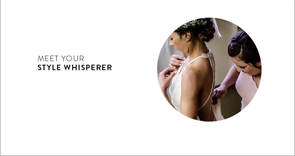 Meet your style whisperer. Our expert Wedding Stylists will handle everything.