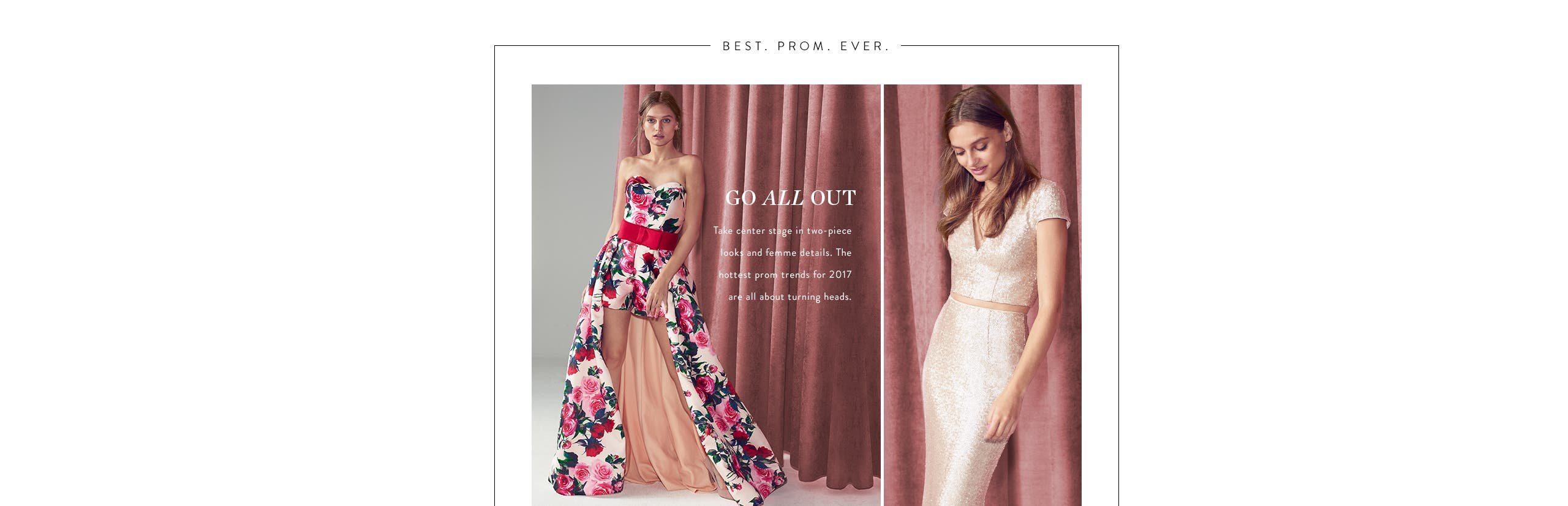 Go all out in the latest prom dress trends.