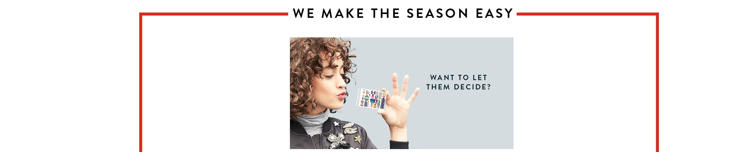 Want to let them decide? Get a holiday gift card.