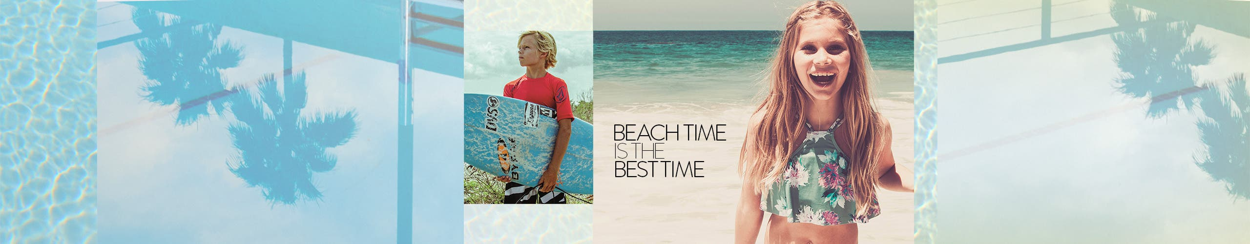 Beach time is the best time. Boys' and girls' swimsuits.