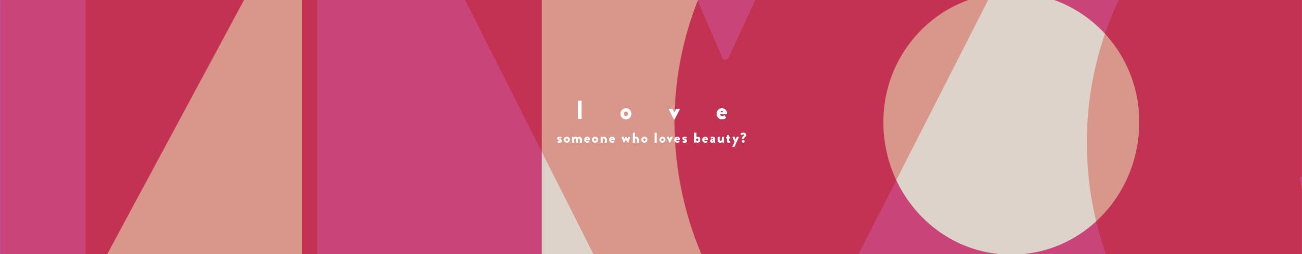 Love someone who loves beauty?