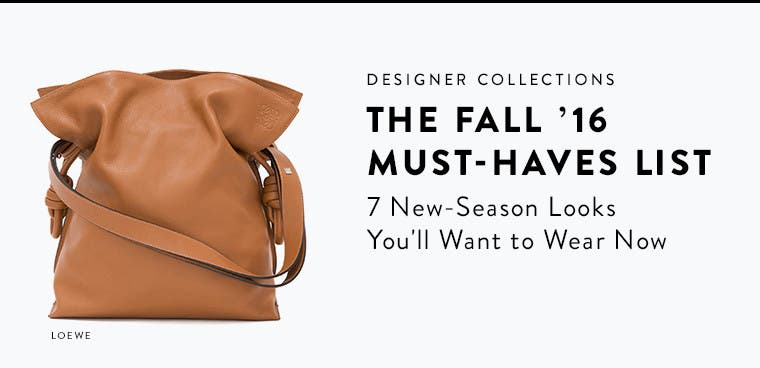 Fall 2016 designer must-haves list.